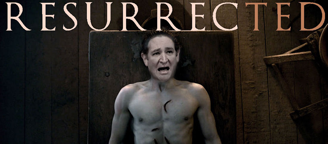 TED CRUZ starring in RESURRECTED