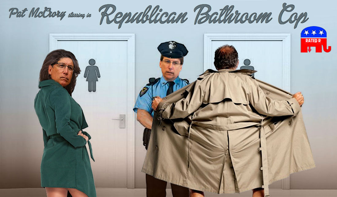 PAT McCRORY starring in REPUBLICAN BATHROOM COP