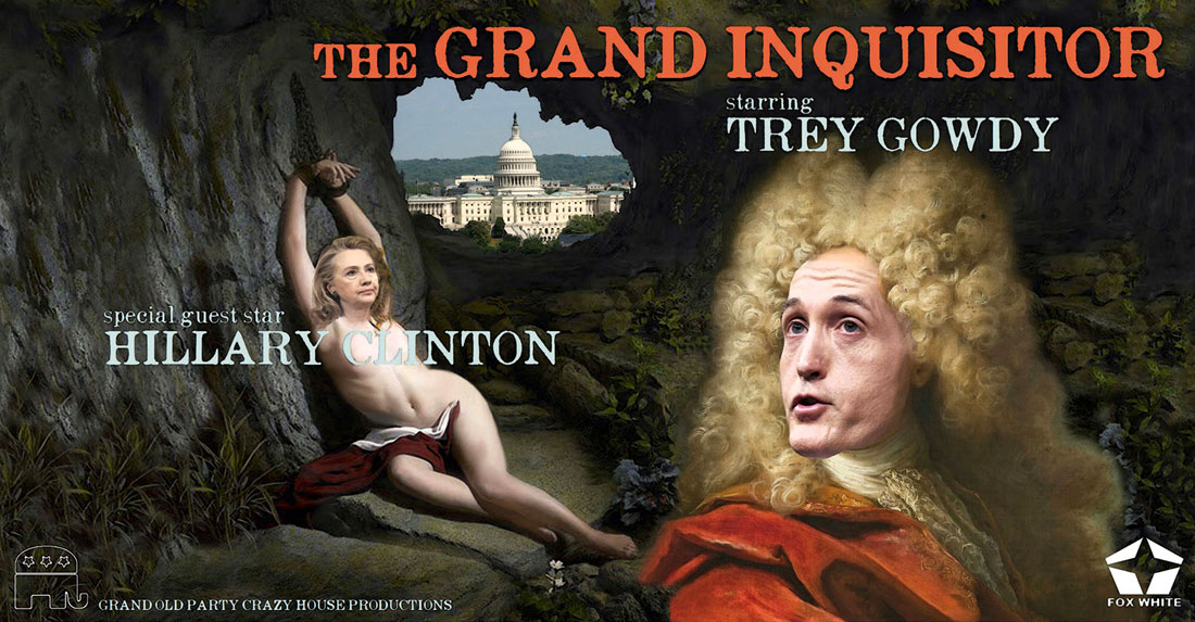THE GRAND INQUISITOR starring TREY GOWDY and HILLARY CLINTON