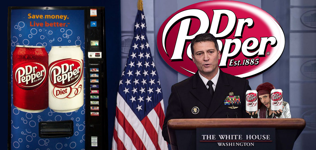 DR. PEPPER - WHITE HOUSE MD