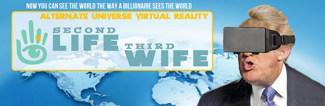 ALTERNATE UNIVERSE VIRTUAL REALITY - SECOND LIFE THIRD WIFE