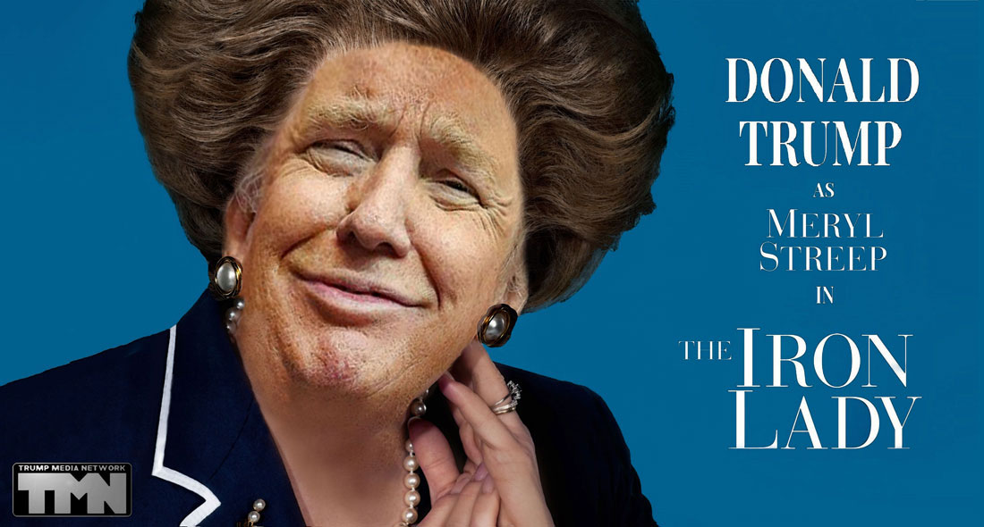 DONALD TRUMP as MERYL STREEP in THE IRON LADY