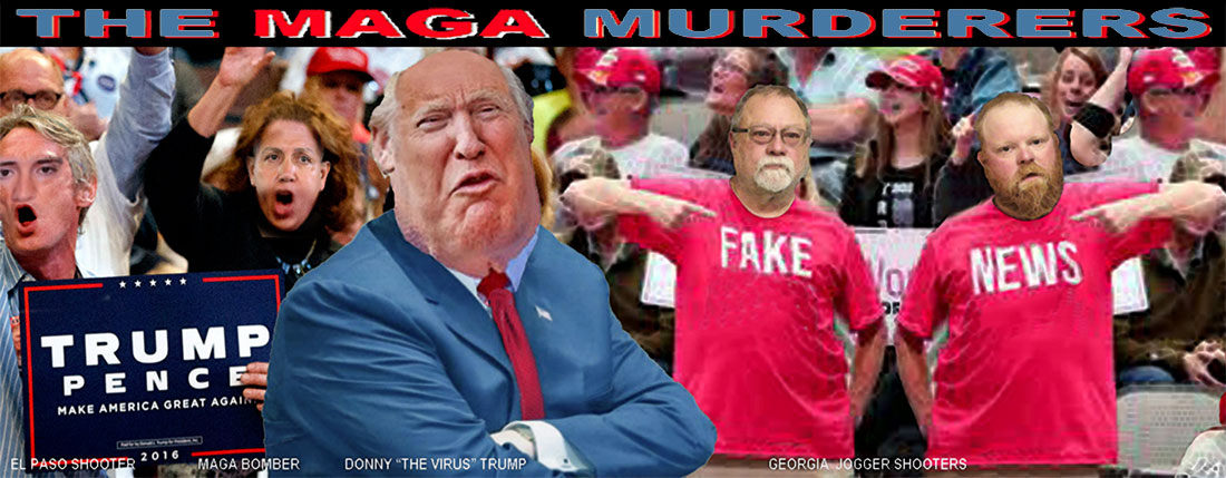 THE MAGA MURDERERS