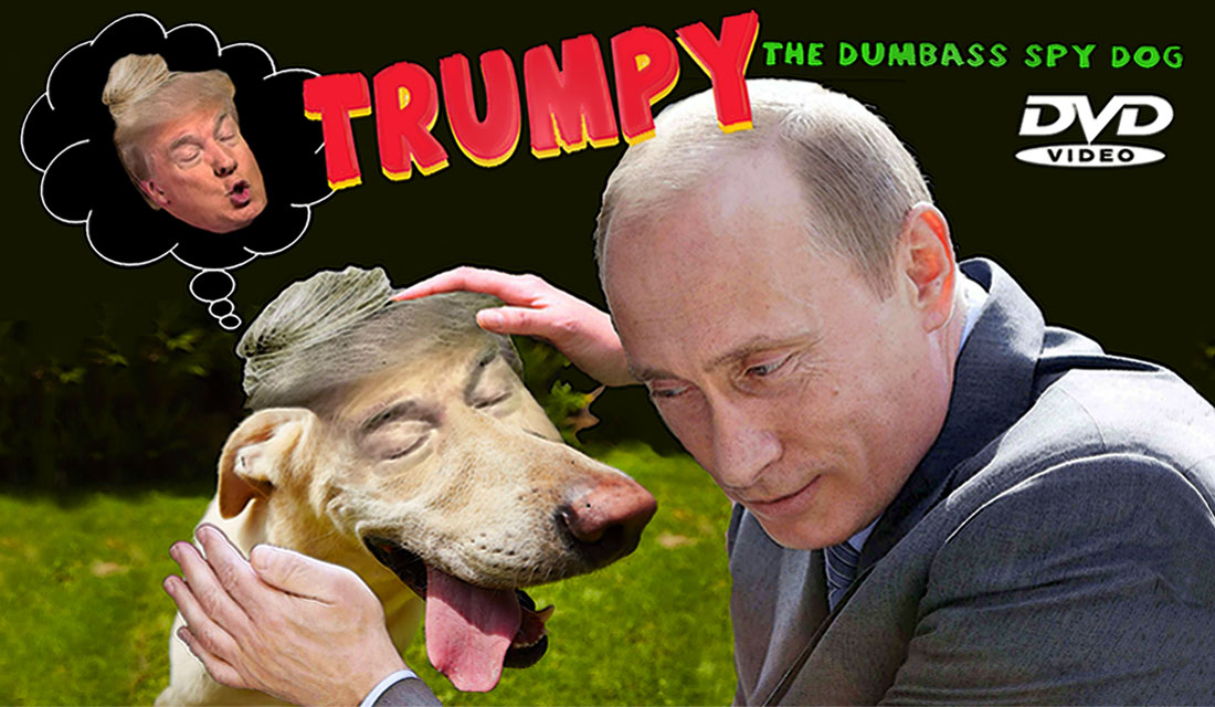 TRUMPY - THE DUMBASS SPY DOG